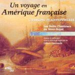 Un voyage en Amérique française - Chansons traditionnelles 1